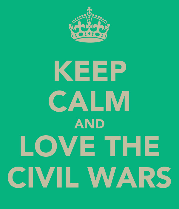 KEEP CALM AND LOVE THE CIVIL WARS