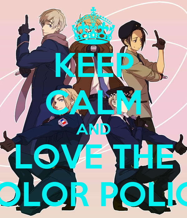 KEEP CALM AND LOVE THE COLOR POLICE