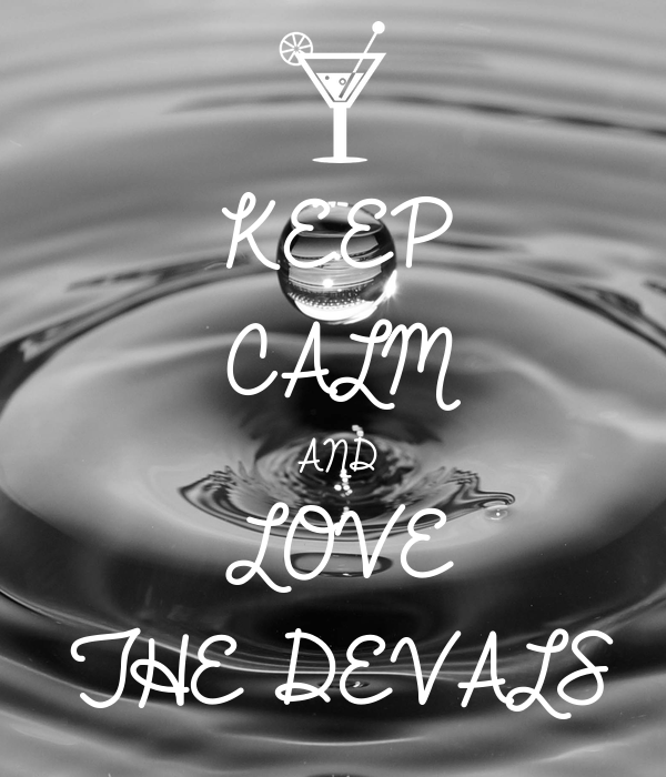 KEEP CALM AND LOVE THE DEVALS