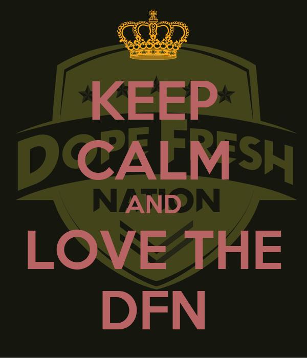 KEEP CALM AND LOVE THE DFN