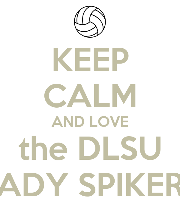 KEEP CALM AND LOVE the DLSU LADY SPIKERS