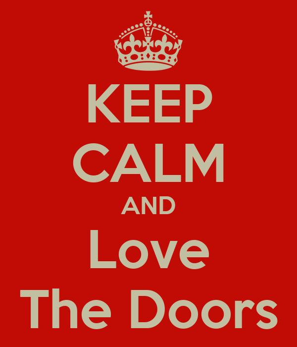KEEP CALM AND Love The Doors