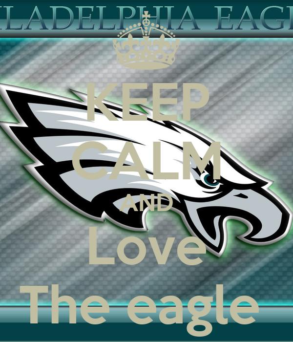 KEEP CALM AND Love The eagle