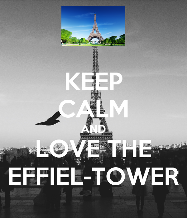 KEEP CALM AND LOVE THE EFFIEL-TOWER