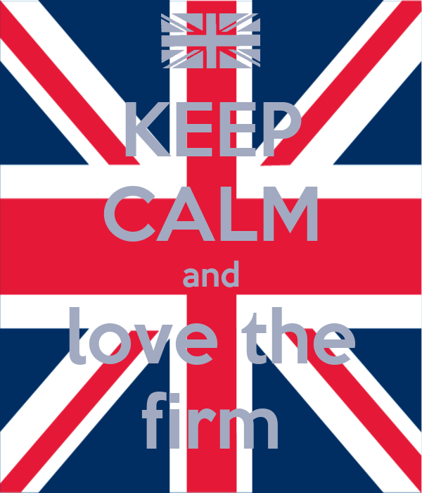 KEEP CALM and love the firm