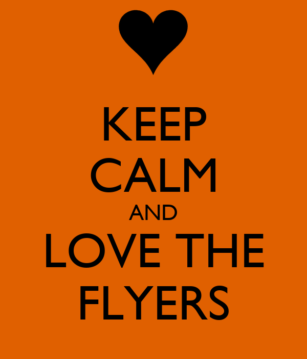 KEEP CALM AND LOVE THE FLYERS