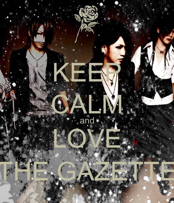 KEEP CALM and LOVE THE GAZETTE