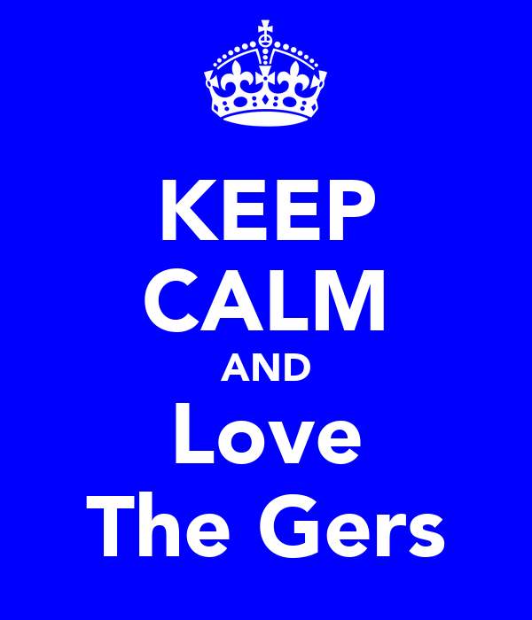 KEEP CALM AND Love The Gers