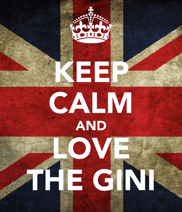 KEEP CALM AND LOVE THE GINI