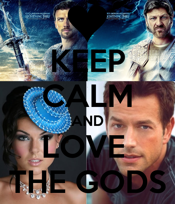 KEEP CALM AND LOVE  THE GODS