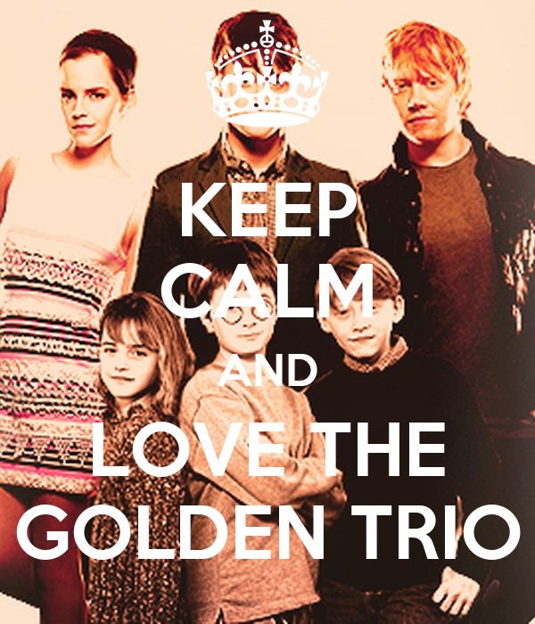 KEEP CALM AND LOVE THE GOLDEN TRIO