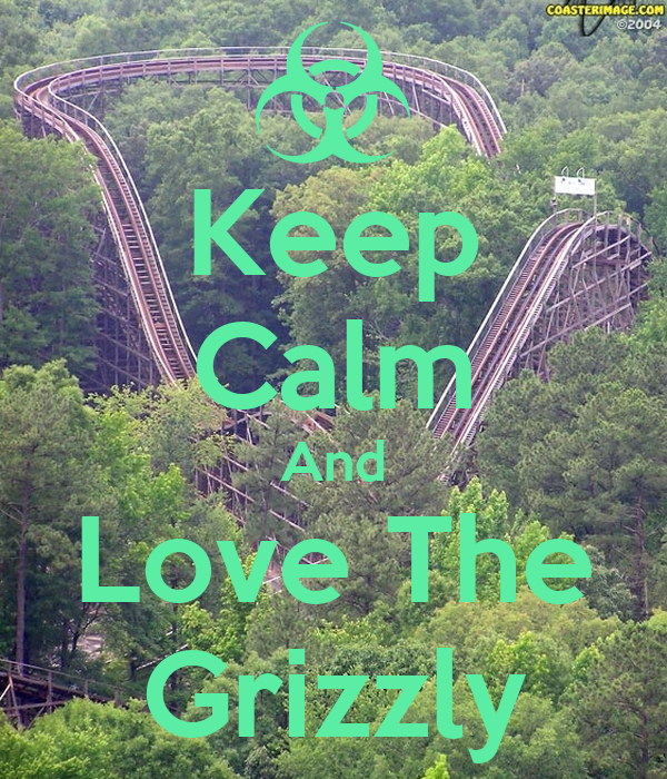 Keep Calm And Love The Grizzly