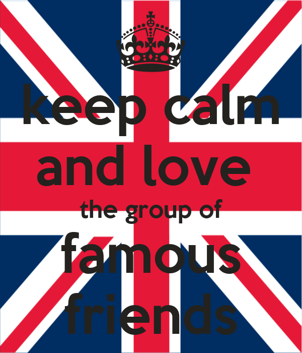 keep calm and love  the group of famous friends