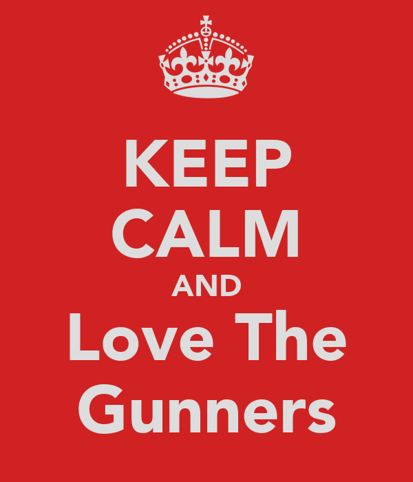 KEEP CALM AND Love The Gunners