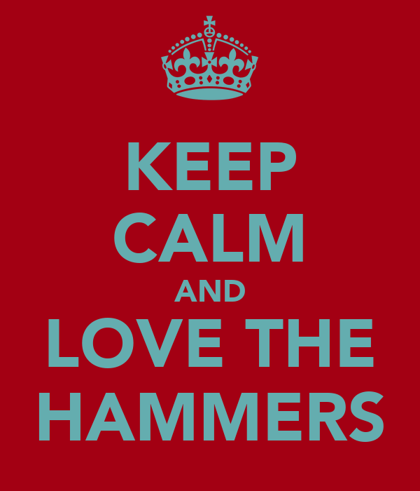 KEEP CALM AND LOVE THE HAMMERS