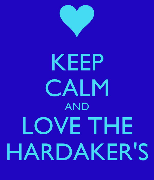 KEEP CALM AND LOVE THE HARDAKER'S