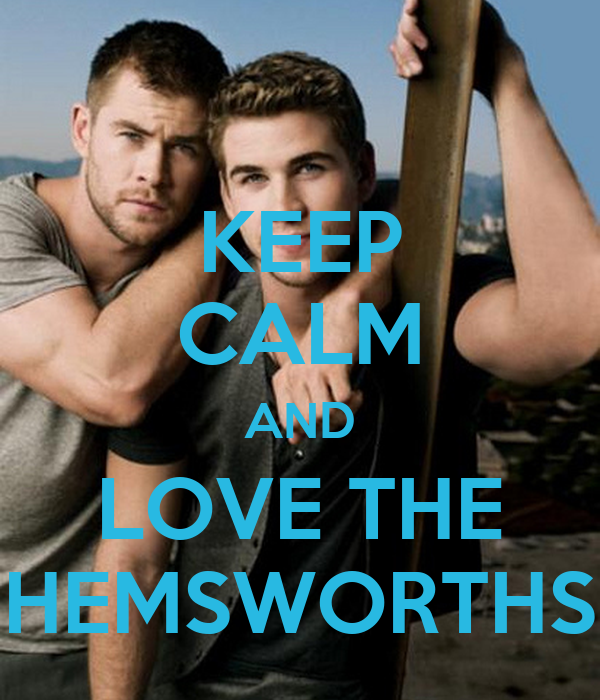 KEEP CALM AND LOVE THE HEMSWORTHS