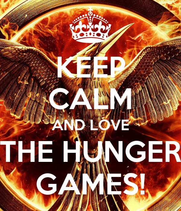 KEEP CALM AND LOVE THE HUNGER GAMES!
