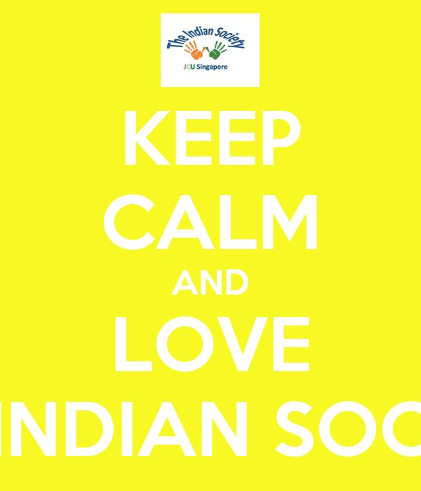 KEEP CALM AND LOVE THE INDIAN SOCIETY