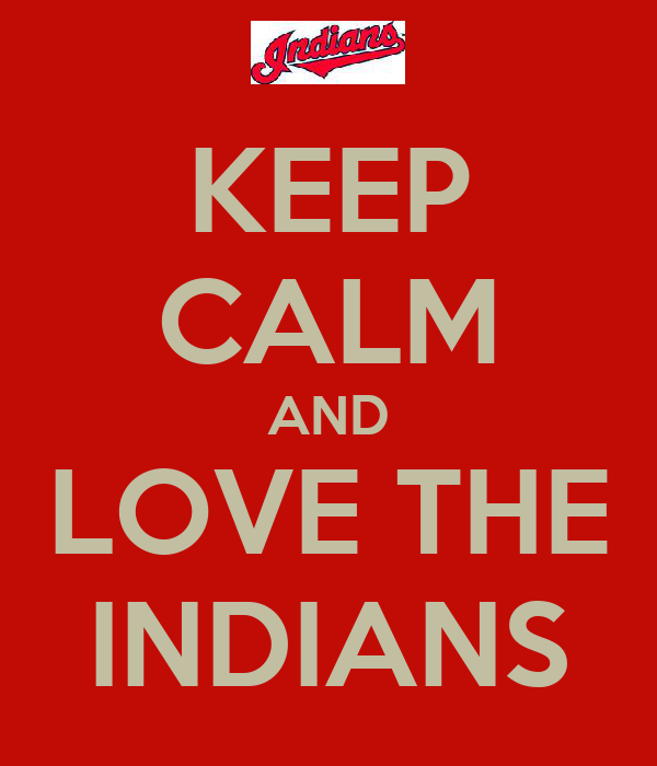 KEEP CALM AND LOVE THE INDIANS