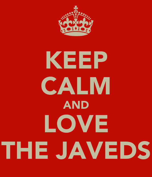 KEEP CALM AND LOVE THE JAVEDS