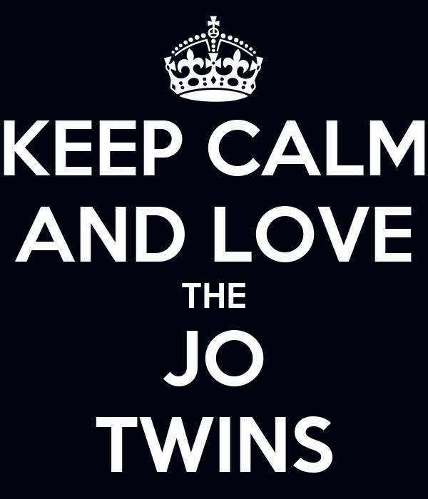 KEEP CALM AND LOVE THE JO TWINS
