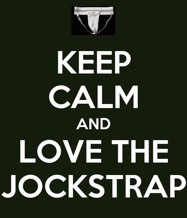 KEEP CALM AND LOVE THE JOCKSTRAP