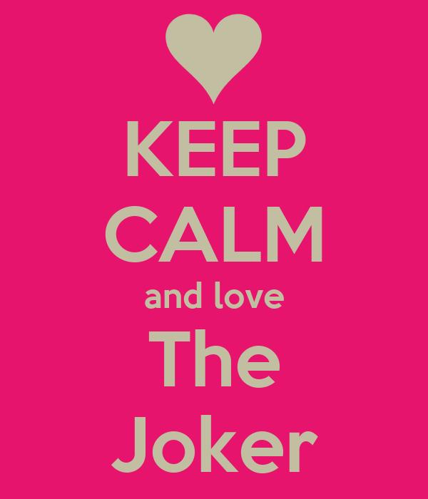 KEEP CALM and love The Joker