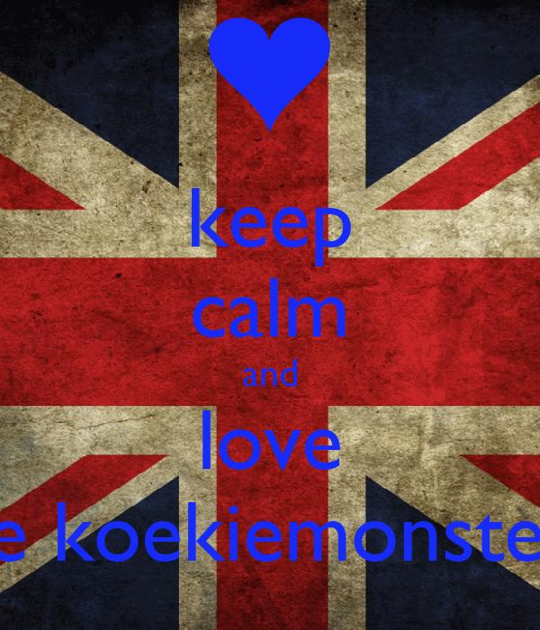keep calm and love the koekiemonster!!