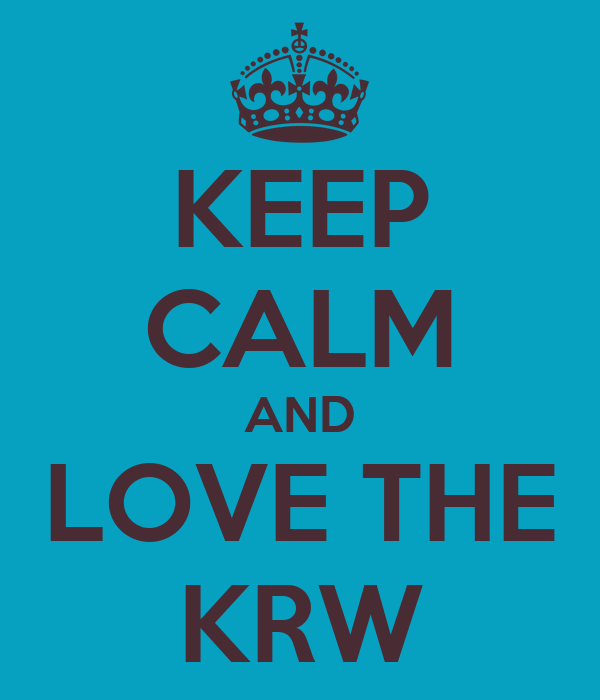 KEEP CALM AND LOVE THE KRW