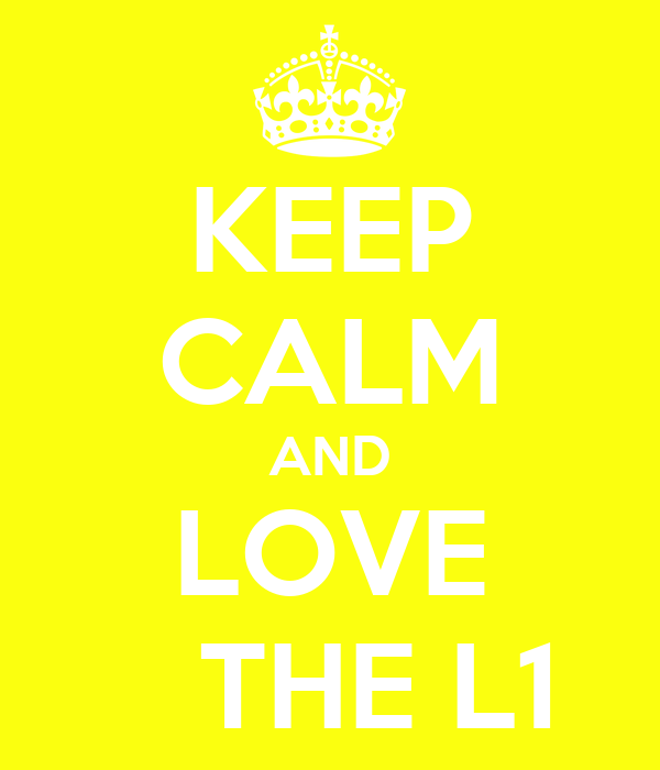 KEEP CALM AND LOVE    THE L1