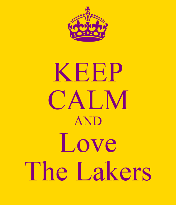 KEEP CALM AND Love The Lakers