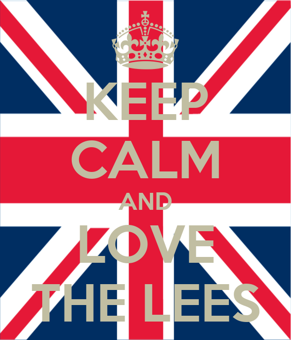 KEEP CALM AND LOVE THE LEES