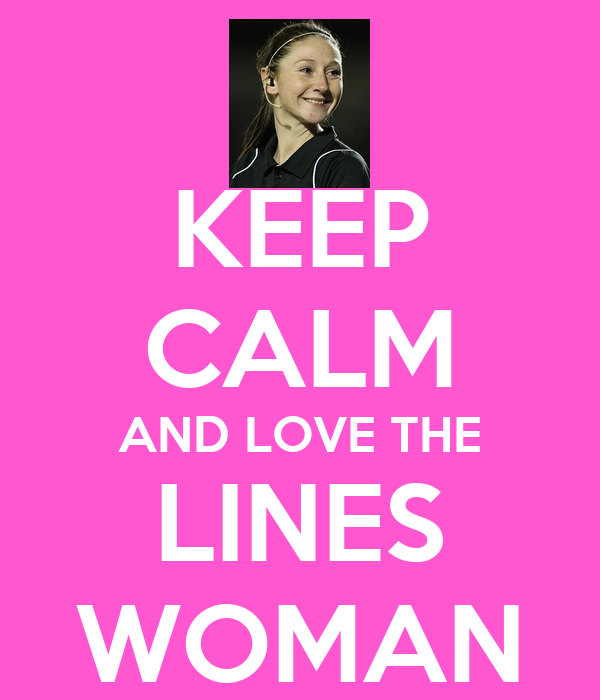 KEEP CALM AND LOVE THE LINES WOMAN