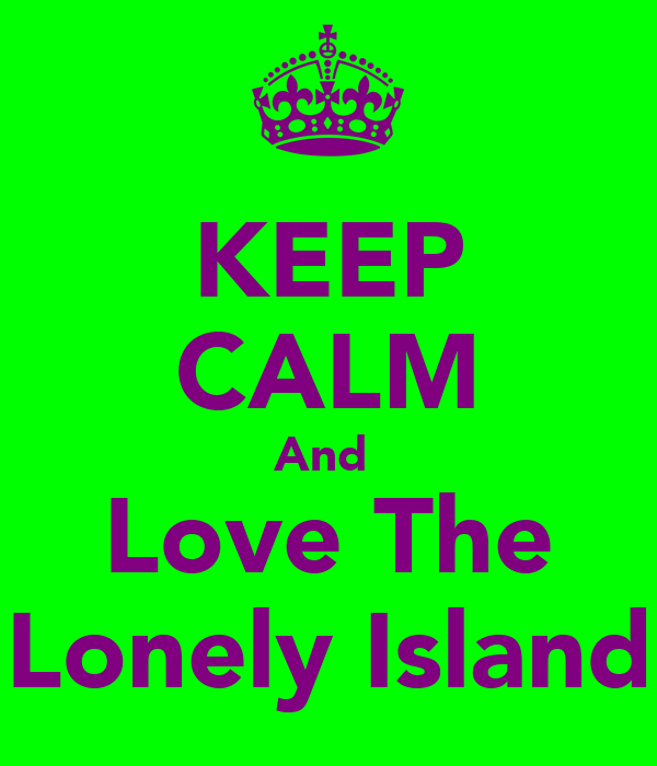 KEEP CALM And  Love The Lonely Island