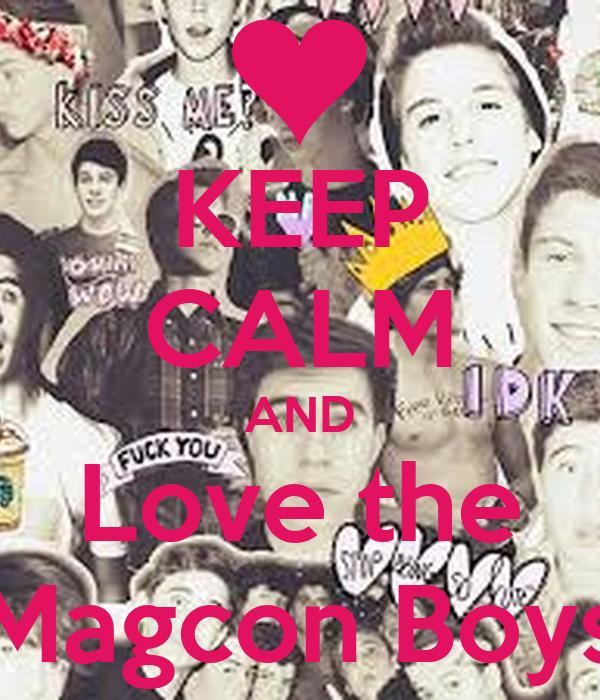 KEEP CALM AND Love the Magcon Boys