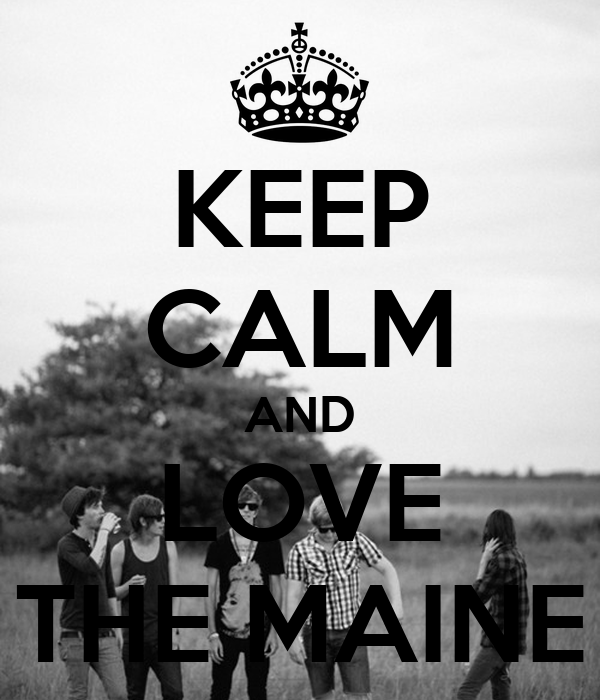 KEEP CALM AND LOVE THE MAINE