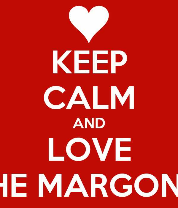 KEEP CALM AND LOVE THE MARGONO