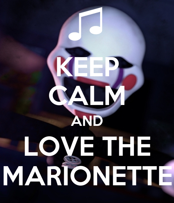 KEEP CALM AND LOVE THE MARIONETTE