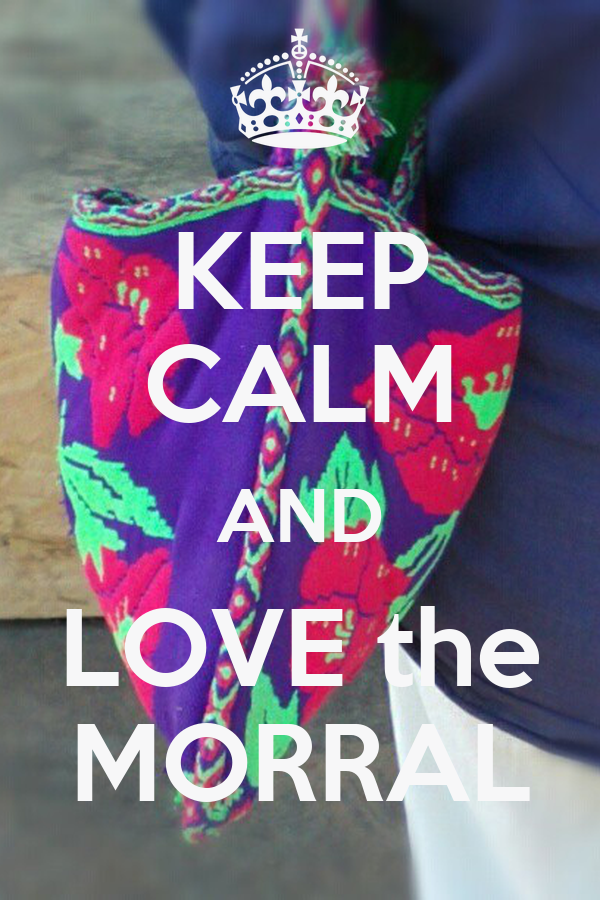 KEEP CALM AND LOVE the MORRAL