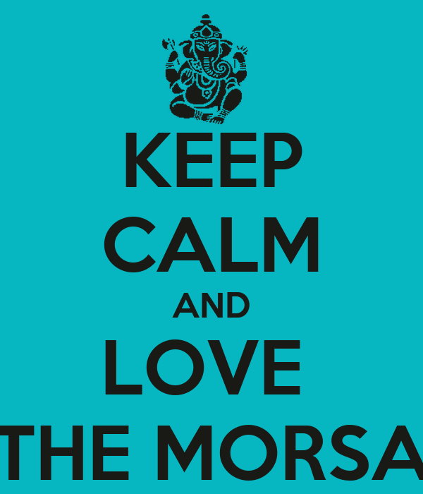 KEEP CALM AND LOVE  THE MORSA