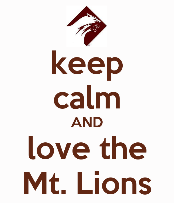 keep calm AND love the Mt. Lions