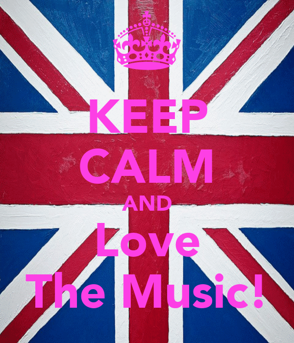 KEEP CALM AND Love The Music!