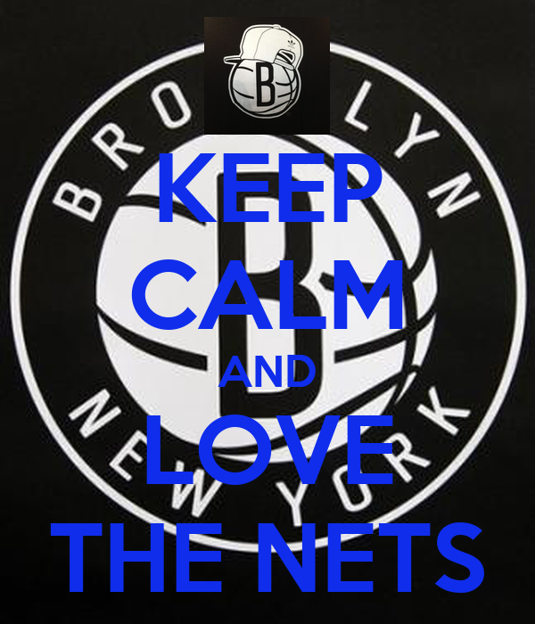 KEEP CALM AND LOVE THE NETS
