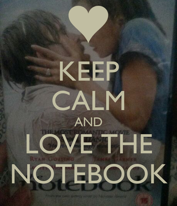 KEEP CALM AND LOVE THE NOTEBOOK