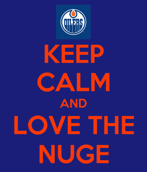 KEEP CALM AND LOVE THE NUGE