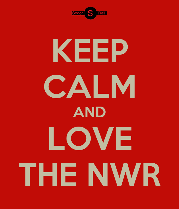 KEEP CALM AND LOVE THE NWR