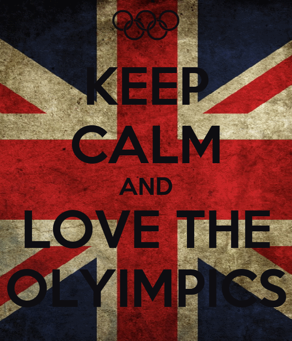 KEEP CALM AND LOVE THE OLYIMPICS