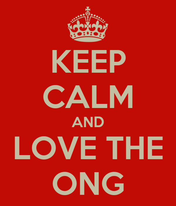 KEEP CALM AND LOVE THE ONG