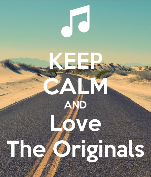 KEEP CALM AND Love The Originals